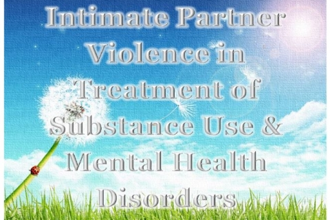 Intimate Partner Violence in Treatment of Substance Use & Mental Health Disorders