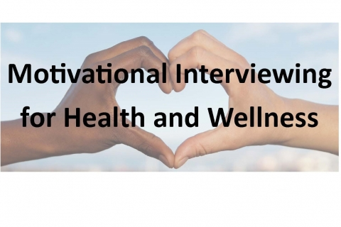 Motivational Interviewing for Health and Wellness